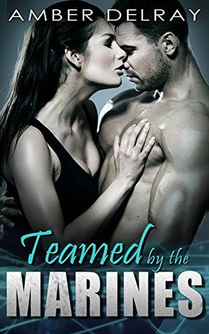 MENAGE: Teamed the Marines by Amber Delray
