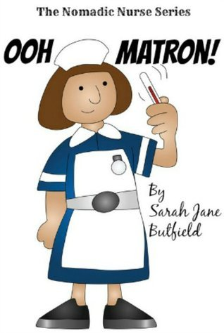 Ooh Matron! by Sarah Jane Butfield
