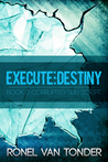 Execute:Destiny