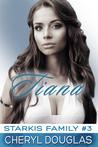 Tiana (Starkis Family #3)