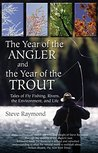Trout Quintet: Five Stories of Life, Liberty, and the Pursuit of Fly Fishing  by  Steve Raymond