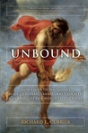 Unbound: How Eight Technologies Made Us Human, Transformed Society, and Brought Our World to the Brink