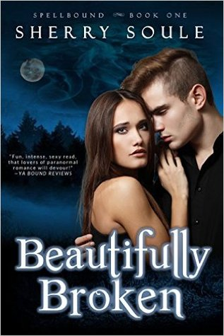 Beautifully Broken (Spellbound #1)