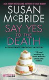 Say Yes to the Death: A Debutante Dropout Mystery