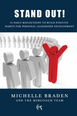 Stand Out (The 99 Day Leadership Journey Book 1) Michelle Braden