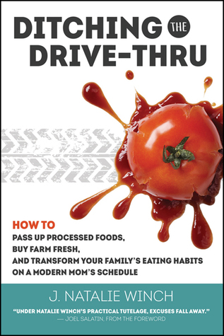 Ditching the Drive-Thru by J. Natalie Winch