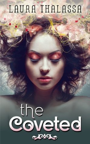 The Coveted (The Unearthly, #2)  by  Laura Thalassa