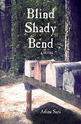 Blind Shady Bend: A Novel