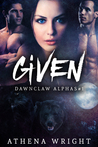 Given: Dawnclaw Alphas Part #1 (A Paranormal Shifter Menage Dark Romance Serial)