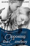 Opposing the Cowboy (Entangled Bliss) (Hometown Heroes)