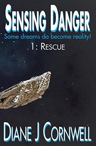 Sensing Danger: 1: Rescue Diane J. Cornwell