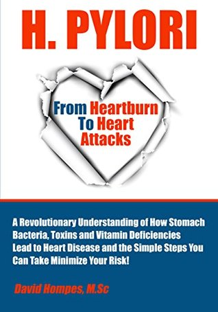 H Pylori: From Heartburn to Heart Attacks  by  David Hompes