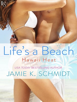 Life's a Beach (Hawaii Heat, #1)
