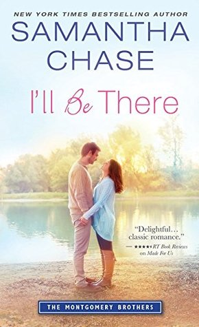 I'll be There by Samantha Chase