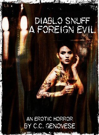 Diablo Snuff: A Foreign Evil: An Erotic Horror