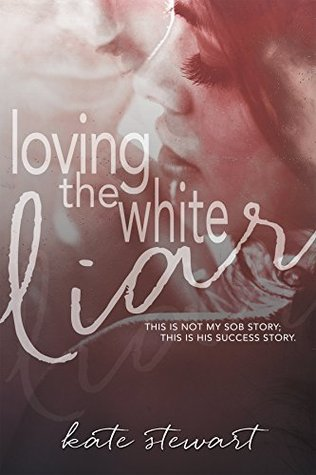 Loving the White Liar by Kate Stewart