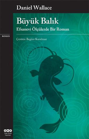 Büyük Balık - Efsanevi Ölçülerde Bir Roman