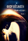 Godforsaken: Shade of Light: Book 2 (Godforsaken: Shade of Light #2)