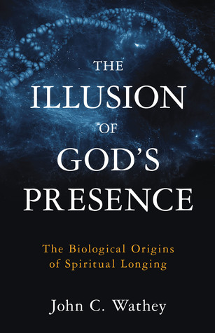 The Illusion of God's Presence: The Biological Origins of Spiritual Longing