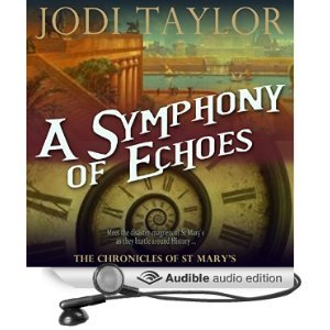 A Symphony of Echoes (The Chronicles of St Marys, #2) Jodi Taylor