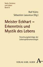 Meister Eckhart - Erkenntnis und Mystik des Lebens: Forschungsbeiträge der Lebensphänomenologie Rolf Kühn