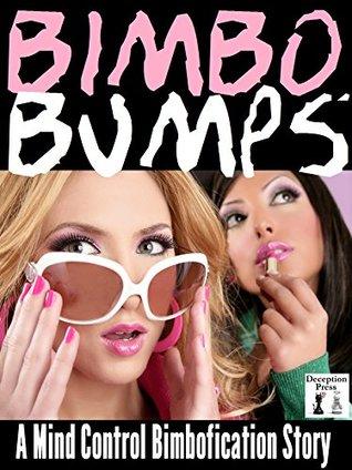 Bimbo Bumps: A Mind Control Bimbofication Story Vanessa Little