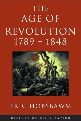 Age Of Revolution: 1789-1848 Eric Hobsbawm