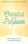 Created with Purpose: Unlocking Your Dreams and Fulfilling the Desires of Your Heart