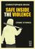 Safe Inside the Violence by Christopher Irvin