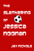 The Slathering of Jessica Noonan by Jay Nichols