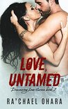 Love, Untamed (Discovering Love #1)