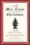 How Mrs. Claus Saved Christmas (The Christmas Chronicles #2)