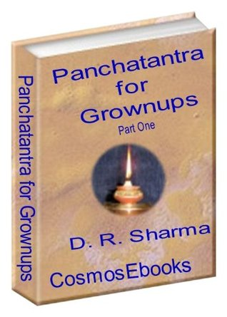 Panchatantra for Grown-ups Part One  by  D.R. Sharma