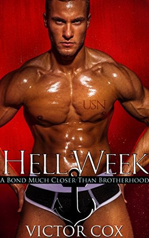 Hell Week: A Bond Much Closer Than Brotherhood Victor Cox