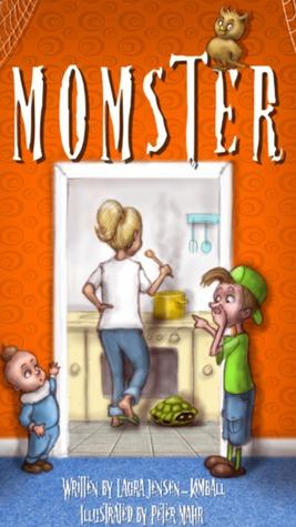 MOMSTER by Laura Jensen-Kimball
