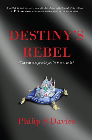 Destiny's Rebel by Philip S. Davies