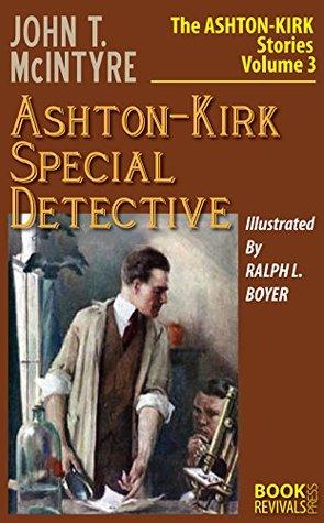 Ashton-Kirk, Special Detective  by  John T. McIntyre