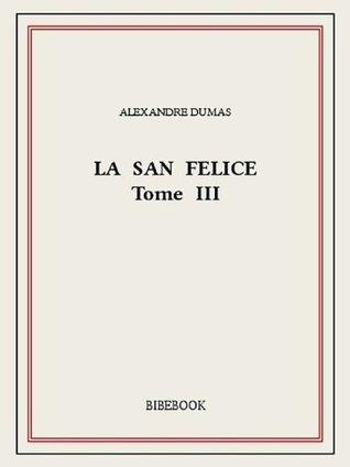 La San Felice III  by  Alexandre Dumas