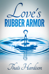 Love's Rubber Armor