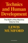 Myth of the Machine: Technics and Human Development