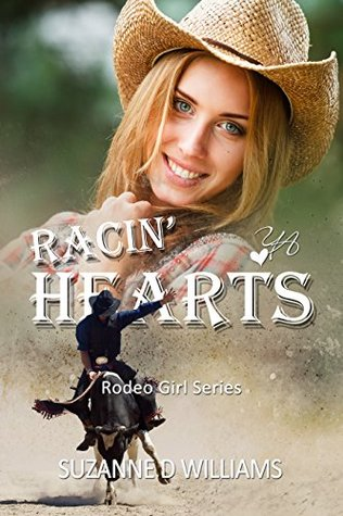 Racin Hearts (Rodeo Girl Series Book 3) suzanne d williams