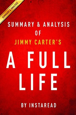 A Full Life  by  Jimmy Carter | Summary & Analysis: Reflections at Ninety by InstaRead