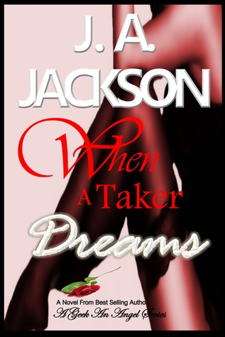 When A Taker Dreams by J.A.   Jackson