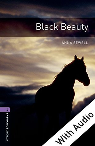 Black Beauty - With Audio (Oxford Bookworms Library)  by  Anna Sewell