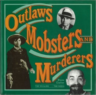 Outlaws, Mobsters and Murderers