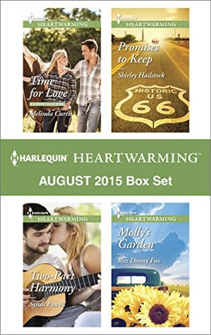 Harlequin Heartwarming August 2015 - Box Set: Time for Love/Mollys Garden/Two-Part Harmony/Promises to Keep  by  Melinda Curtis