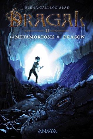 La metamorfosis del dragón (Dragal, #2)