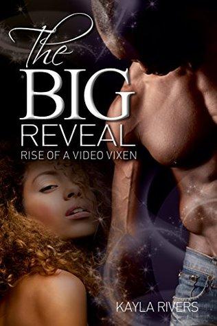 URBAN ROMANCE: The Big Reveal: Rise of a Video Vixen (Billionaire Thug Contemporary African American Romance) Kayla Rivers