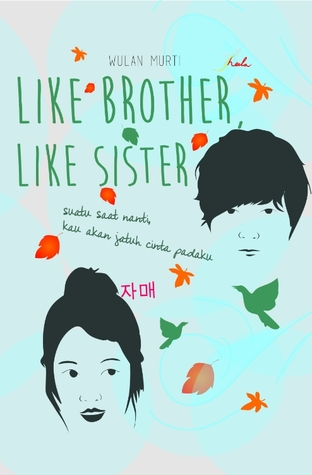Like Brother, Like Sister by Wulan Murti