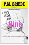 Don't Drink the Nine